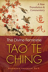 The Divine Feminine Tao Te Ching: A New Translation and Commentary