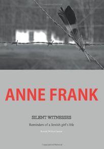 Anne Frank: Silent Witnesses