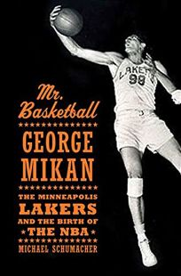 Mr. Basketball: George Mikan