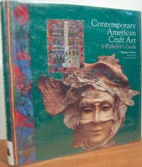 Contemporary American Craft Art: A Collectors Guide