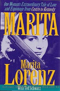 Marita: One Womans Extraordinary Tale of Love and Espionage from Castro to Kennedy