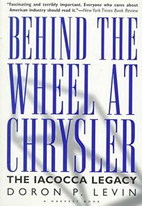 Behind the Wheel at Chrysler: The Iacocca Legacy