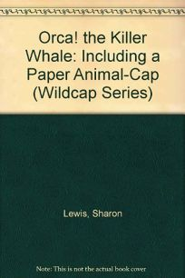 Orca! the Killer Whale: Including a Paper Animal-Cap!