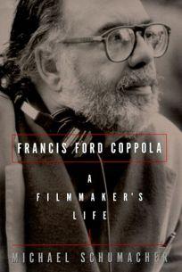 Francis Ford Coppola: A Filmmakers Life