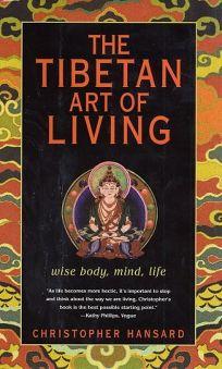 The Tibetan Art of Living: Wise Body