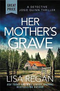 Her Mother's Grave: A Detective Josie Quinn Mystery