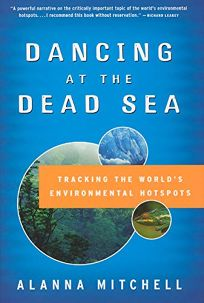 DANCING AT THE DEAD SEA: Tracking the Worlds Environmental Hot Spots