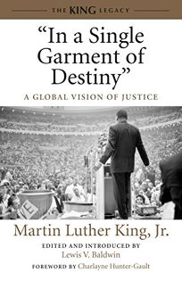 """""""In a Single Garment of Destiny"""": A Global Vision of Justice"""