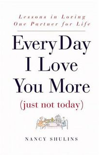 Every Day I Love You More: Just Not Today