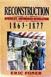 Reconstruction: Americas Unfinished Revolution
