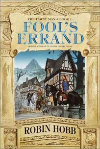 FOOLS ERRAND: Book I of the Tawny Man