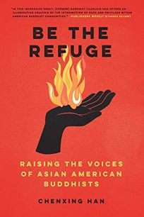 Be the Refuge: Raising the Voices of Asian American Buddhists