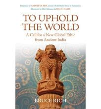 To Uphold the World: A Call for a New Global Ethic from Ancient India