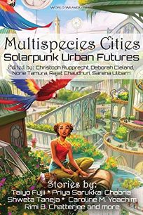 Multispecies Cities: Solarpunk Urban Futures