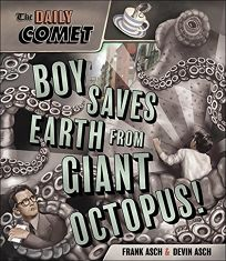 The Daily Comet: Boy Saves Earth from Giant Octopus