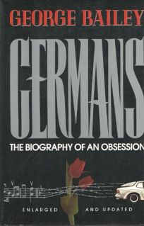 Germans: The Biography of an Obsession