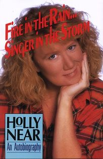 Fire in the Rain...Singer in the Storm: An Autobiography