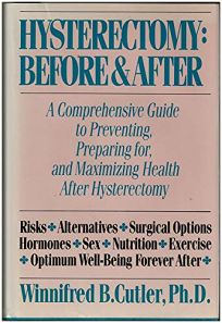 Hysterectomy: Before and After: A Comprehensive Guide to Preventing