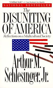 Disuniting of America: Reflections on a Multicultural Society