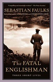 THE FATAL ENGLISHMAN: Three Short Lives
