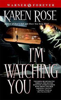 IM WATCHING YOU