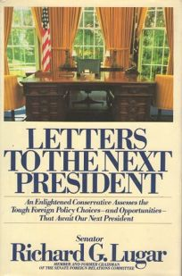 Letters to the Next President: An Enlightened Conservative Assesses the Tough Choice-And-. . .
