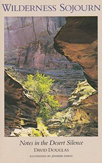 Wilderness Sojourn: Notes in the Desert Silence