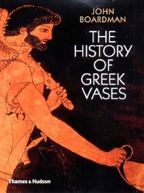 THE HISTORY OF GREEK VASES: Potters