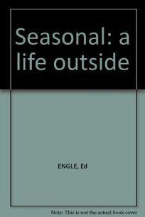 Seasonal: A Life Outside