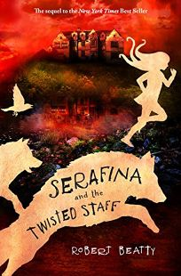 Serafina and the Twisted Staff a Serafina Novel