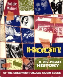 Hoot!: A Twenty-Five Year History of the Greenwich Village Music Scene