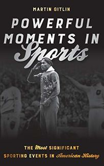 Powerful Moments in Sports: The Most Significant Sporting Events in American History