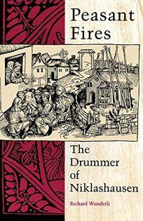 peasant fires drummer niklashausen richard wunderli In india raymond carver fires essays poems stories triumph tours planning  case  peasant fires: the drummer of niklashausen, by richard wunderli essay.