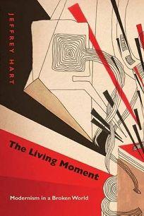 The Living Moment: Modernism in a Broken World