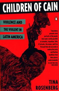 Children of Cain: Violence and the Violent in Latin America