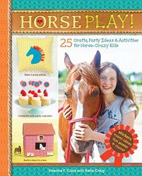 Horseplay! 25 Crafts