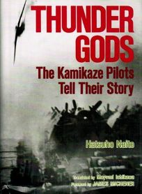 Thunder Gods: The Kamikaze Pilots Tell Their Story