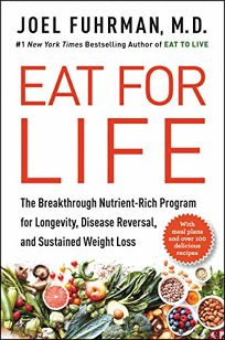 Eat for Life: The Breakthrough Nutrient-Rich Program for Longevity