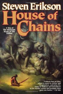 House of Chains: Book Four of the Malazan Book of the Fallen