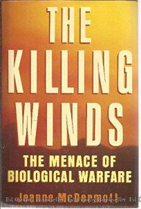 The Killing Winds: The Menace of Biological Warfare