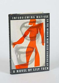 Interviewing Matisse or the Woman Who Died Standin