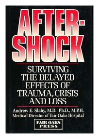 Aftershock: Surviving the Delayed Effects of Trauma