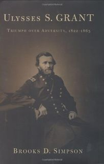 Ulysses S. Grant: Triumph Over Adversity