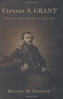 Ulysses S. Grant: Triumph Over Adversity