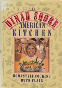 The Dinah Shore American Kitchen