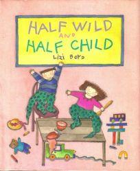 Half Wild and Half Child