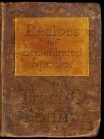 Recipes for Endangered Species: Stories