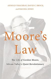 Moores Law: The Life of Gordon Moore