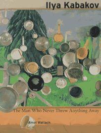 Ilya Kabakov: The Man Who Never Threw Anything Away