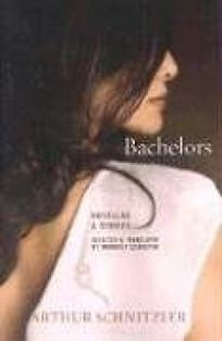 Bachelors: Novellas and Stories